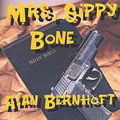 Play & Download Mrs. Sippy Bone by Alan Bernhoft | Napster