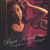 Confessions Of An Indiegirl by Bari Koral