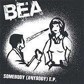 Play & Download Somebody (Anybody) EP by Bea | Napster