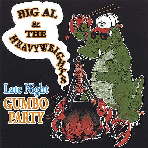 Play & Download Late Night Gumbo Party by Big Al & The Heavyweights | Napster