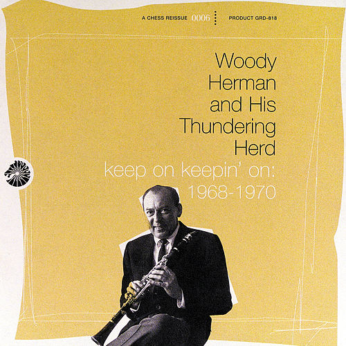 Play & Download Keep On Keepin' On: 1968-1970 by Woody Herman | Napster