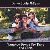 Naughty Songs for Boys and Girls by Barry Louis Polisar