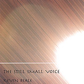 Play & Download the still small voice by Kevin Beale | Napster