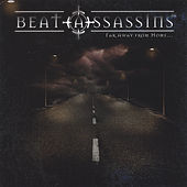 Far Away From Home...The E.P. by Beat Assassins