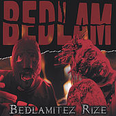 Play & Download Bedlamitez Rize by Bedlam (90's) | Napster