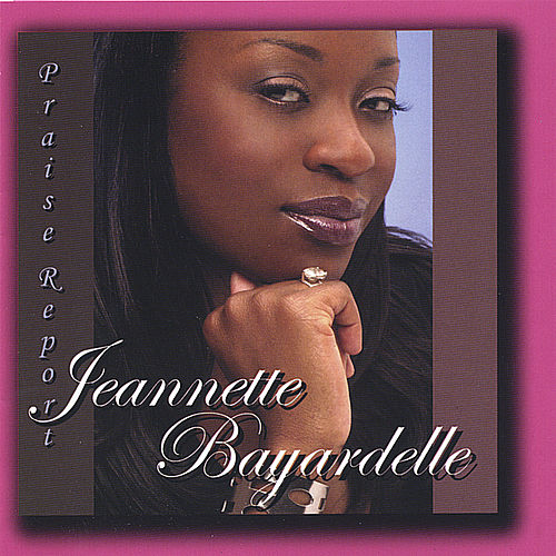 Play & Download Praise Report by Jeannette Bayardelle | Napster