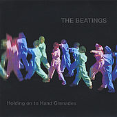 Holding on to Hand Grenades by The Beatings