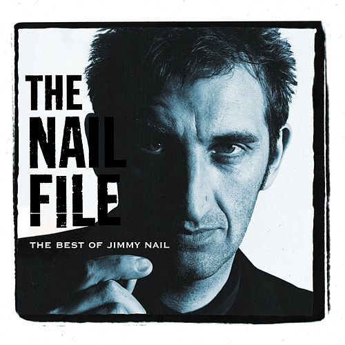 Play & Download The Nail File by Jimmy Nail | Napster