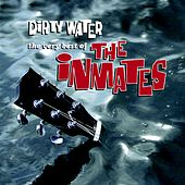 Dirty Water: The Very Best Of The Inmates by The Inmates