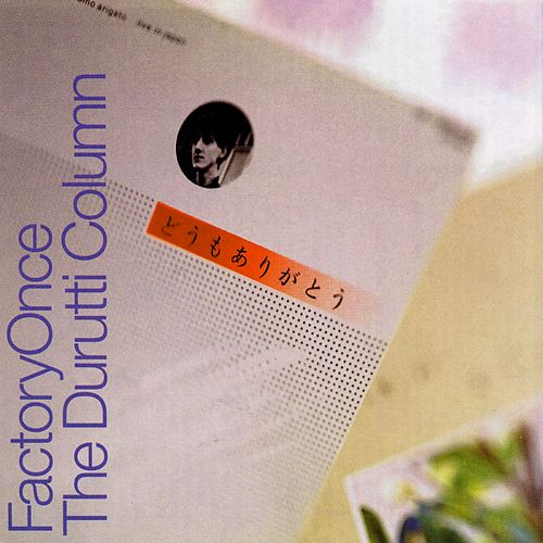 Play & Download Domo Arigato by The Durutti Column | Napster