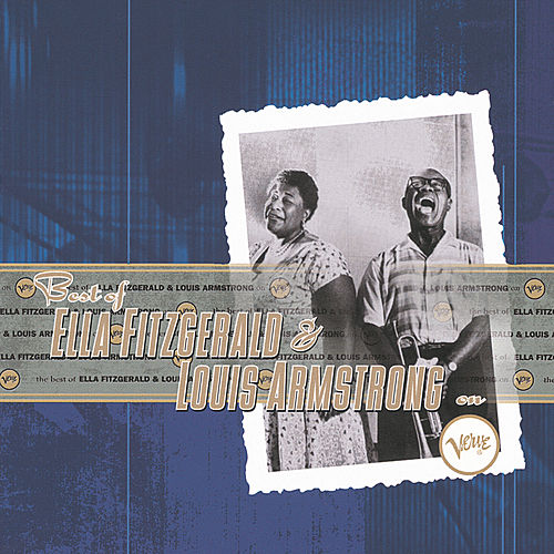 The Best Of Ella Fitzgerald & Louis Armstrong by Ella Fitzgerald
