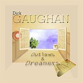 Play & Download Outlaws and Dreamers by Dick Gaughan | Napster