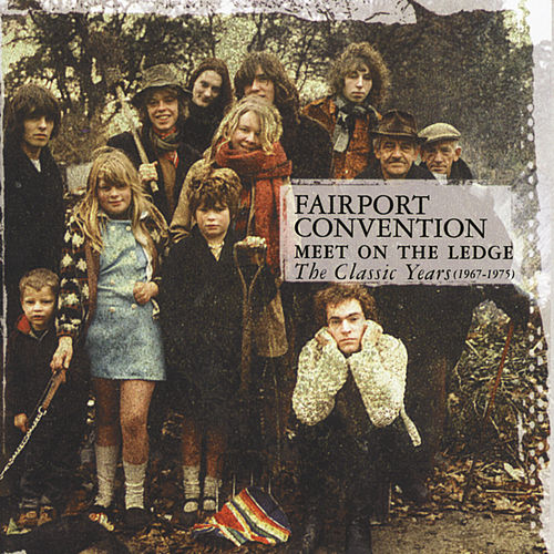 Play & Download Meet On The Ledge: The Classic Years (1967-1975) by Fairport Convention | Napster