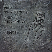 Remote by Kurt Swinghammer