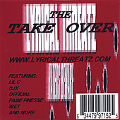 The Take Over - Lyrical Threatz Mixtape by LIL C