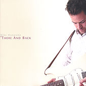 Play & Download There And Back by Mike Mangione | Napster