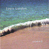 unwind by Louis Landon