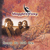 Play & Download Across The Irish Sea by Maggie's Fury | Napster