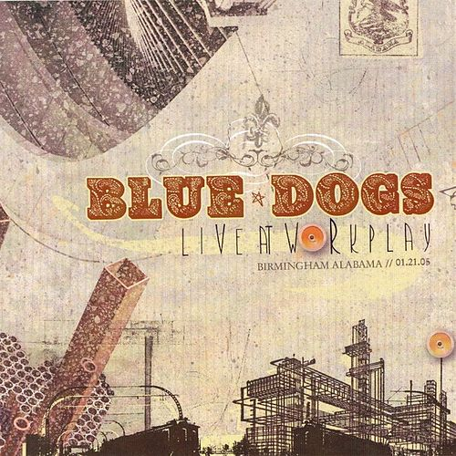 Play & Download Live at Workplay by Blue Dogs | Napster