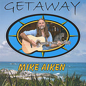 Play & Download Getaway by Mike Aiken | Napster