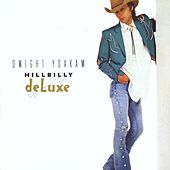 Hillbilly Deluxe de Dwight Yoakam