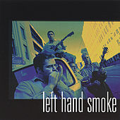 Left Hand Smoke by Left Hand Smoke