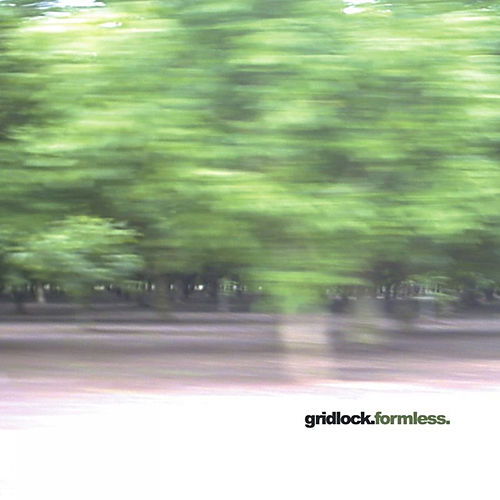 Formless by Gridlock