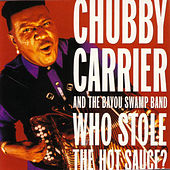Who Stole The Hot Sauce? by Chubby Carrier
