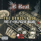 The Gunslinger Part II: Fist Full Of Dollars by B-Real