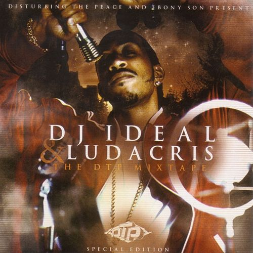 DJ Ideal And Ludacris: The Mix Tape by Ludacris