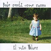 Babe Senti Come Suona Il Mio Blues by Various Artists