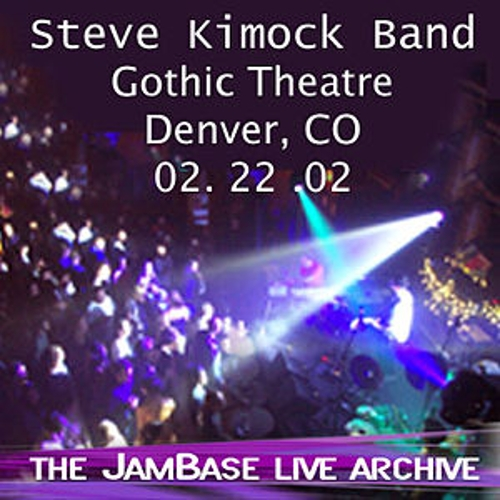 Play & Download 02-22-02 - Gothic Theatre - Denver, CO by Steve Kimock Band | Napster