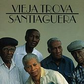 Play & Download Vieja trova santiaguera by Vieja Trova Santiaguera | Napster