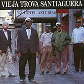 Play & Download Hotel Asturias by Vieja Trova Santiaguera | Napster