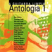 Play & Download A guitarra limpia. Antología 1 by Various Artists | Napster