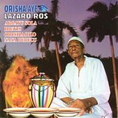 Play & Download Argayú Sola, Ibeyis, Orishaoko, Naná Burucú by Lázaro Ros | Napster