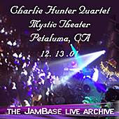 12-13-01 - Mystic Theater - Petaluma, CA by Charlie Hunter