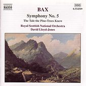 Symphony No. 5 / The Tale the Pine -Trees Knew by Sir Arnold Bax
