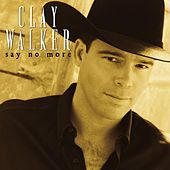 Play & Download Say No More by Clay Walker | Napster