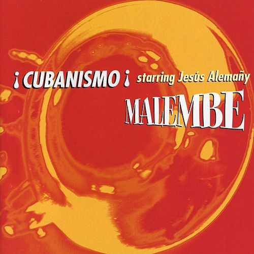 Play & Download Malembe by Cubanismo! | Napster