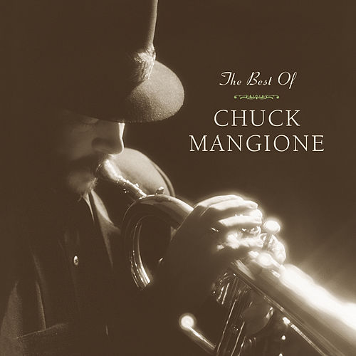 The Best Of Chuck Mangione by Chuck Mangione