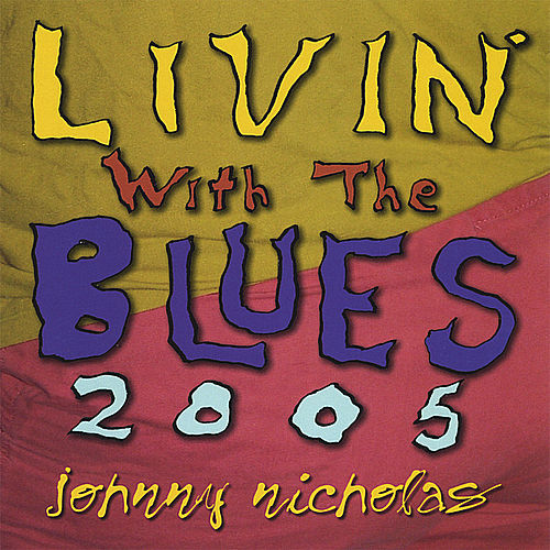 Play & Download Livin' With The Blues by Johnny Nicholas | Napster