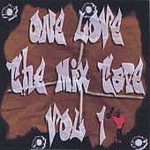 Play & Download One Love The Mix Tape Vol. 1 by Various Artists | Napster