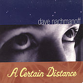 Play & Download A Certain Distance by Dave Nachmanoff | Napster