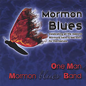 Mormon Blues by One Man Mormon Blues Band