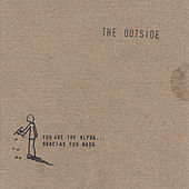 Play & Download You are the alpha...gracias por nada. by Outside | Napster