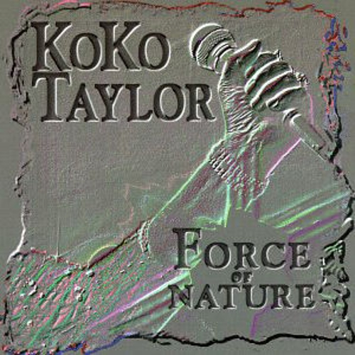 Play & Download Force Of Nature by Koko Taylor | Napster
