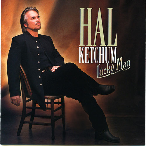 Lucky Man by Hal Ketchum