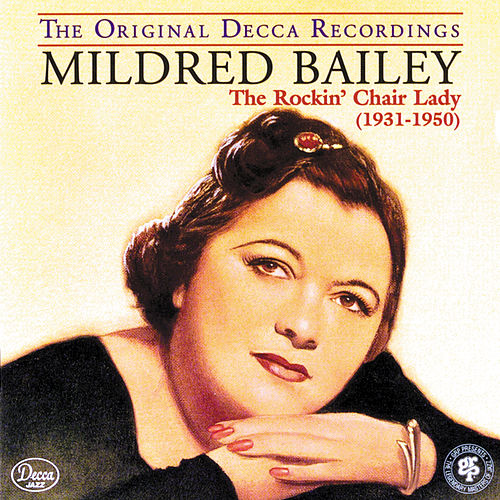 Play & Download The Rockin' Chair Lady (1931-1950) by Mildred Bailey | Napster