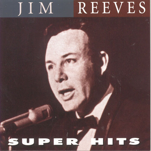 Play & Download Super Hits by Jim Reeves | Napster